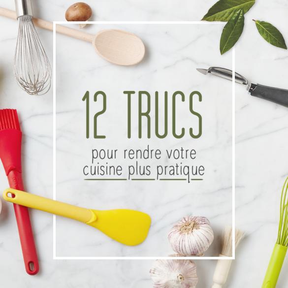 12 Trucs pour rendre votre cuisine plus pratique